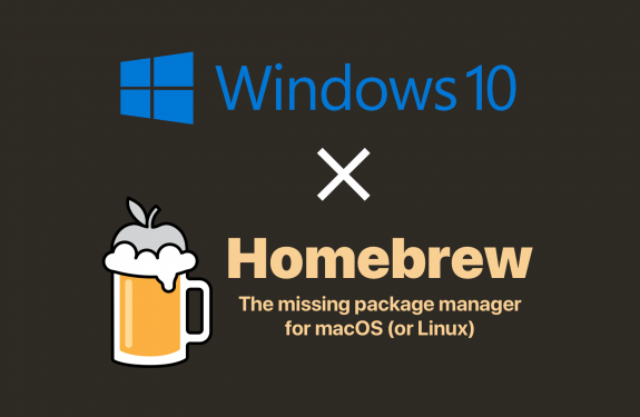 Windows10 × Homebrew